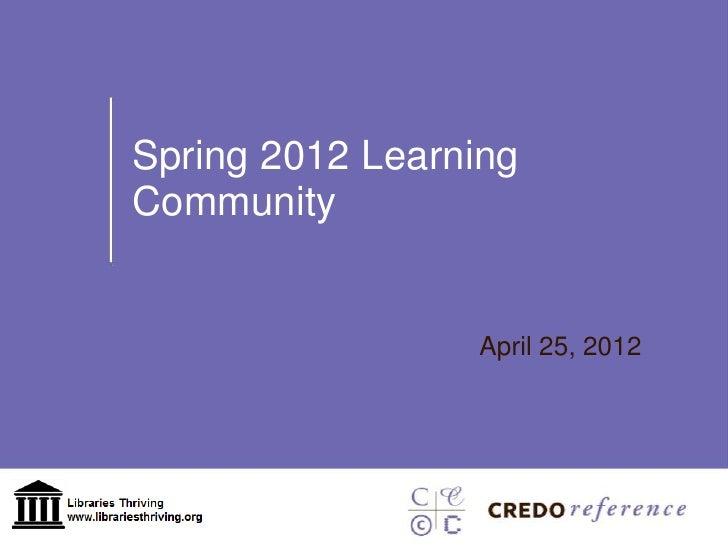 Spring 2012 LearningCommunity                 April 25, 2012