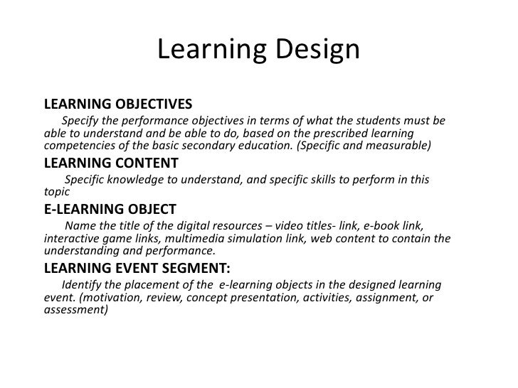 Learning DesignLEARNING OBJECTIVES   Specify the performance objectives in terms of what the students must beable to under...
