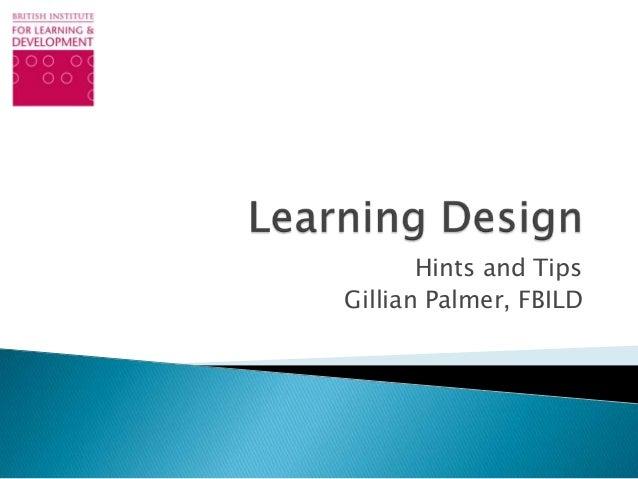 Hints and Tips Gillian Palmer, FBILD