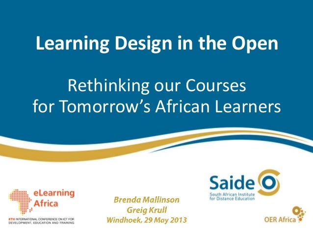 Learning Design in the Open Rethinking our Courses for Tomorrow's African Learners