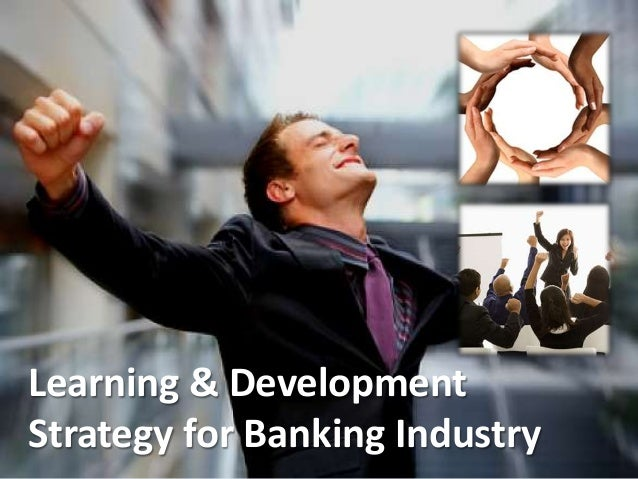 Learning & Development Strategy for Banking Industry