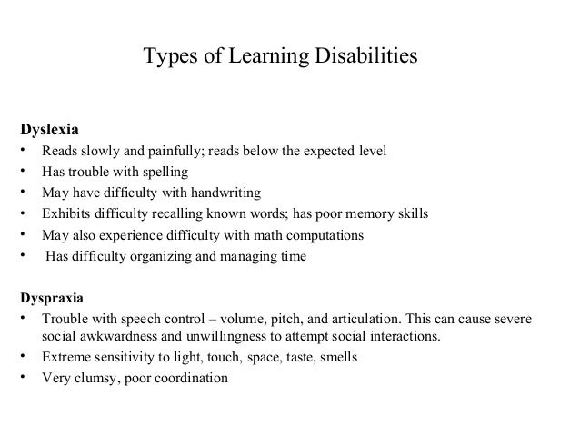 categories of learning disabilities A learning disability is a reduced intellectual ability and difficulty with everyday activities there are three different types mild, moderate and severe.