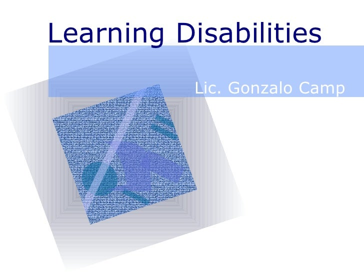 Learning Disabilities Lic. Gonzalo Camp