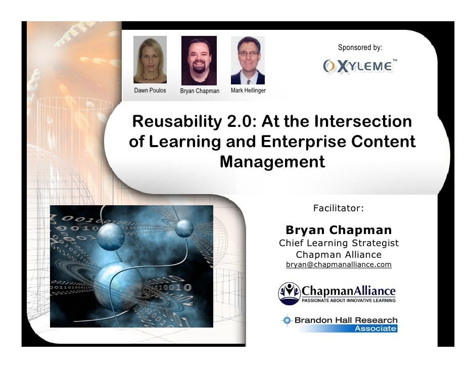 Sponsored by:     Dawn Poulos   Bryan Chapman   Mark Hellinger     Reusability 2.0: At the Intersection of Learning and En...
