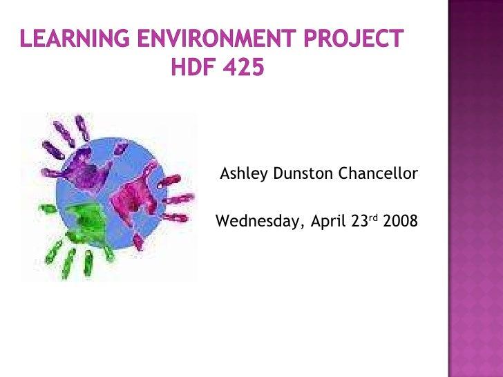 <ul><li>Ashley Dunston Chancellor </li></ul><ul><li>Wednesday, April 23 rd  2008 </li></ul>