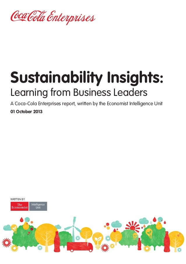Sustainability Insights: Learning from Business Leaders A Coca-Cola Enterprises report, written by the Economist Intellige...