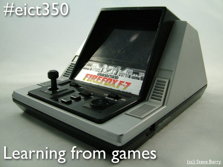 #eict350Learning from games   (cc) Steve Berry