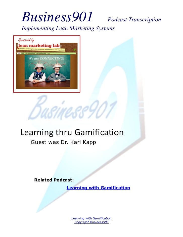 Business901                      Podcast Transcription  Implementing Lean Marketing SystemsSponsored by Learning thru Gami...