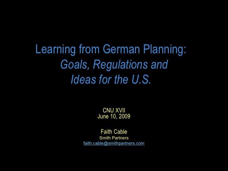 LearningfromGermanPlanning:      Goals,Regulationsand        IdeasfortheU.S.                   CNUXVII       ...