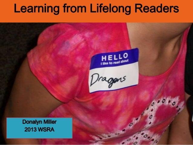 Learning from Lifelong Readers Donalyn Miller  2013 WSRA