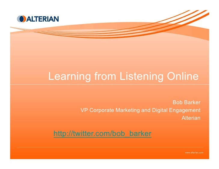 Learning from Listening Online                                               Bob Barker          VP Corporate Marketing an...