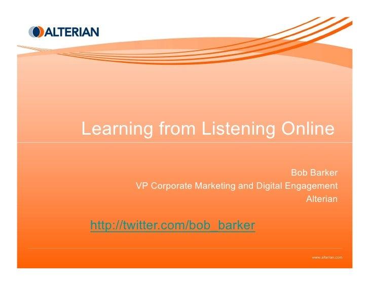Learning from Listening Online                                               Bob Barker          VP Corporate Marketing an...
