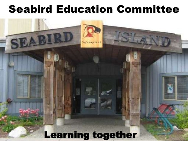Seabird Education Committee: Learning From our Aboriginal Communities