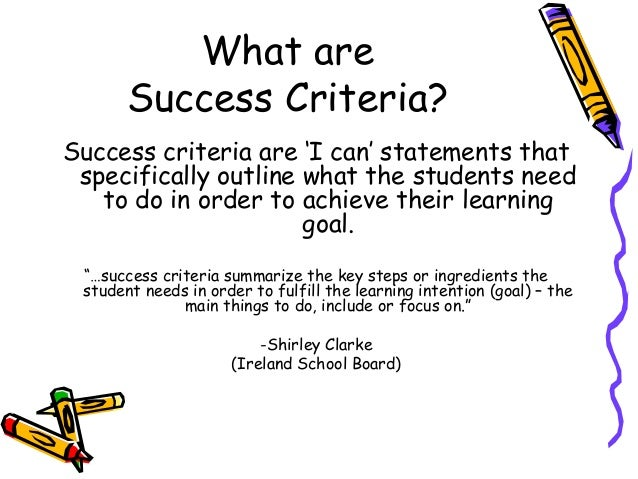 essay success criteria What is success the definition of success i believe is very personal and will be different for everyone i may have lived only sixteen years of the eighty years i.