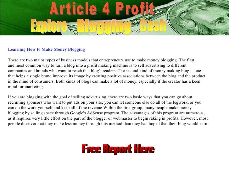 Learning How to Make Money Blogging There are two major types of business models that entrepreneurs use to make money blog...