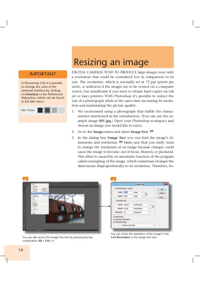 14 Resizing an image DIGITAL CAMERAS TEND TO PRODUCE large images even with a resolution that could be considered low in c...