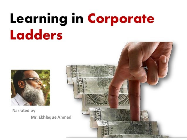 Nokia Internal Use OnlyLearning in CorporateLaddersNarrated byMr. Ekhlaque Ahmed