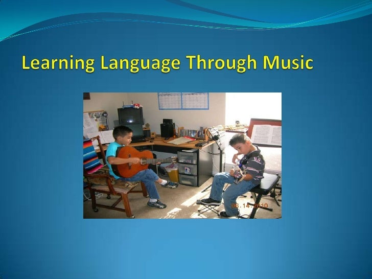 Learning Language Through Music<br />