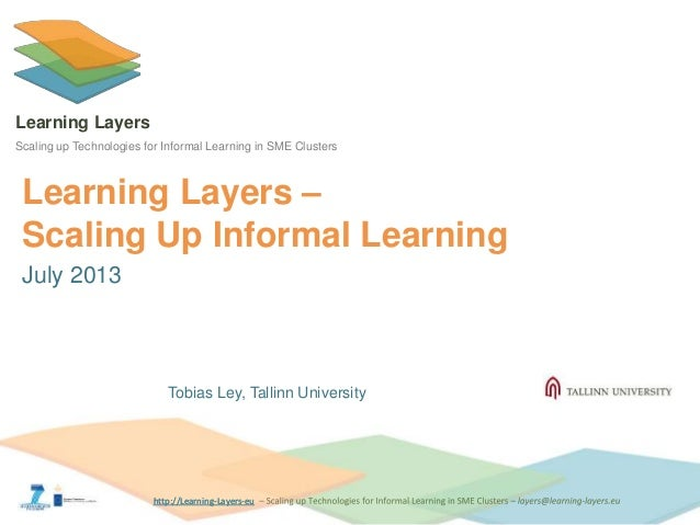 Learning Layers - Scaling Up Technologies for Informal Workplace Learning