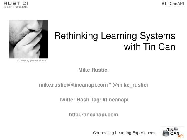 Rethinking Learning Systems with Tin Can — Learning Leaders Roundtable, 4/3/14, Minneapolis, MN