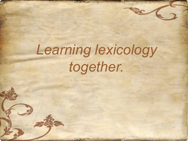 Learning lexicology together