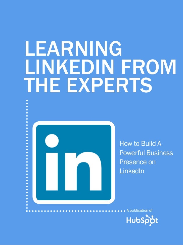 Learning linkedin from_the_experts_2012_hubspot
