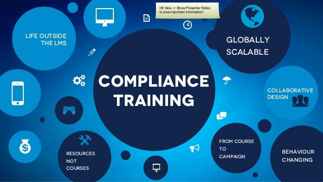 Compliance Training - From Course to Campaign - Learning live 2013