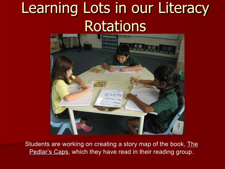 Learning Lots in our Literacy Rotations Students are working on creating a story map of the book,  The Pedlar's Caps , whi...