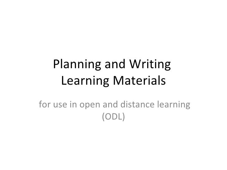 Planning and Writing  Learning Materials for use in open and distance learning (ODL)
