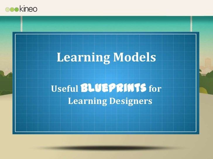Kineo Learning Models: Blueprints for Learning Designers