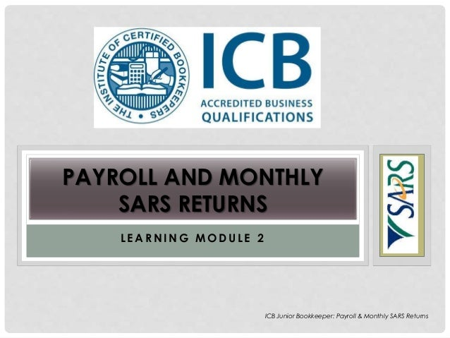 ICB PAYROLL & MONTHLY SARS RETURNS Learning module 2