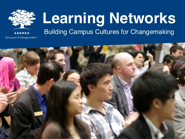 Learning Networks Building Campus Cultures for Changemaking