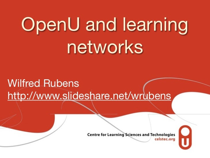 OpenU and learning      networksWilfred Rubenshttp://www.slideshare.net/wrubens