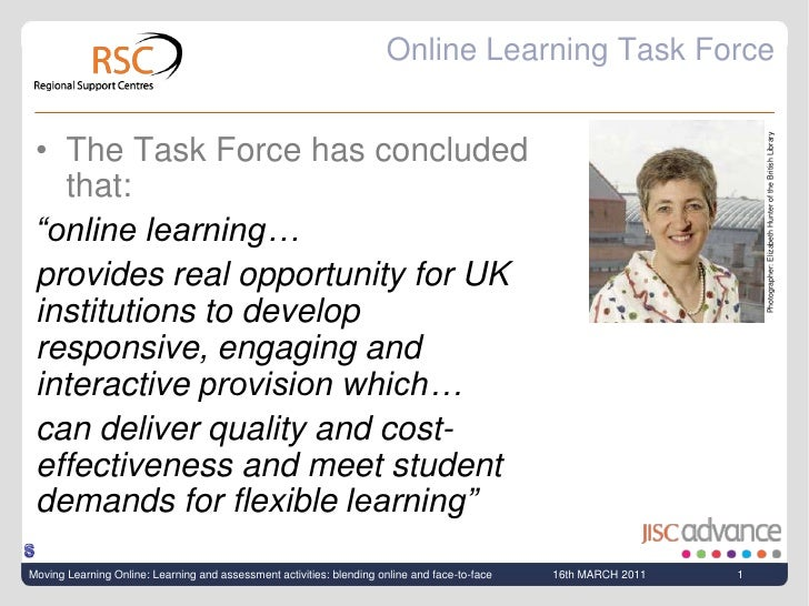 "Online Learning Task Force<br />The Task Force has concluded that:<br />""online learning… <br />provides real opportunity ..."