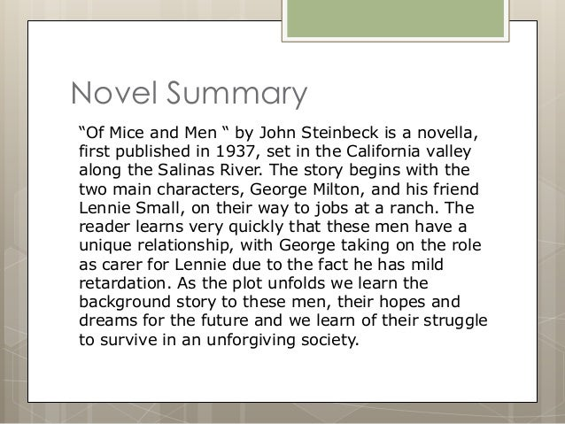 a plot summary of of mice and men by john steinbeck Find all available study guides and summaries for of mice and men by john steinbeck if there is a sparknotes, shmoop, or cliff notes guide, we will have it listed here.