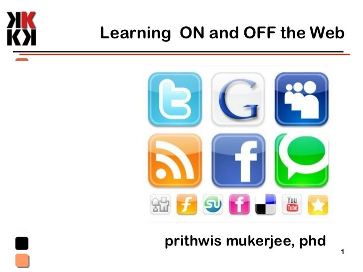 Learning  ON and OFF the Web prithwis mukerjee, phd