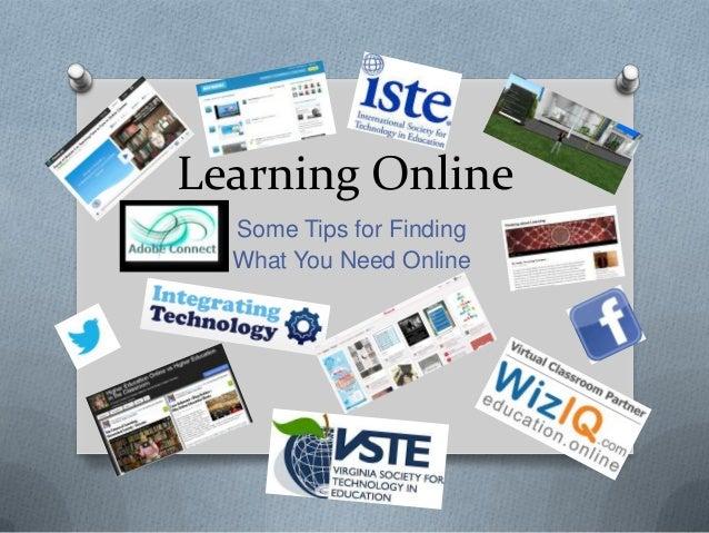 Learning Online Some Tips for Finding What You Need Online
