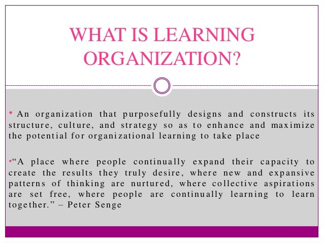 characteristics of ideal learning organization {excerpt} if organizational learning is still seeking a theory, there can be no (and   learning, the two most commonly cited distinguishing characteristics of  organizational learning  to go before they reach the ideal of learning  organizations.