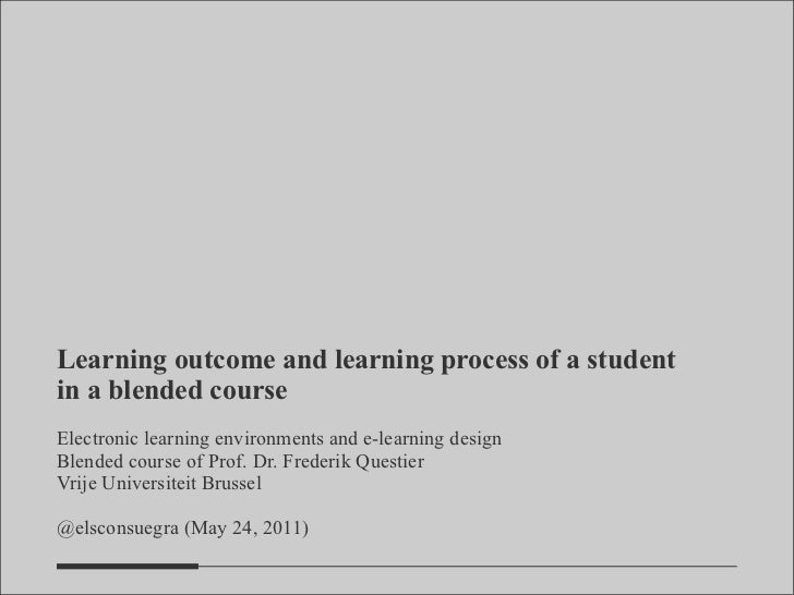 Learning outcome and learning process of a student in a blended course