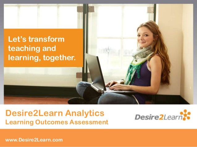Subtitlewww.Desire2Learn.comwww.Desire2Learn.comLet's transformteaching andlearning, together.Desire2Learn AnalyticsLearni...