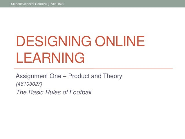 Student: Jennifer Cockerill (07399150)   DESIGNING ONLINE   LEARNING   Assignment One – Product and Theory   (46103027)   ...