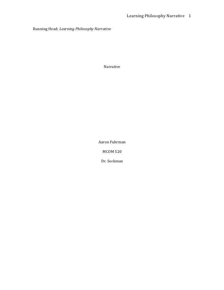 Running Head: Learning Philosophy Narrative<br />Narrative<br />  <br />Aaron Fuhrman<br />MCOM 520<br />Dr. Sockman<br />...