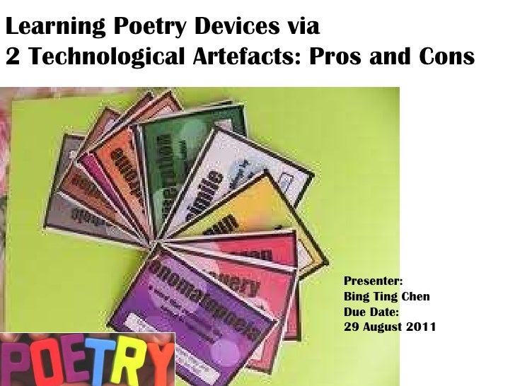 Learning Poetry Devices via 2 Technological Artefacts: Pros and Cons<br />Presenter: <br />Bing Ting Chen<br />Due Date: <...