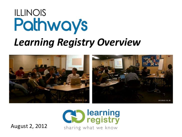 Learning Registry OverviewAugust 2, 2012