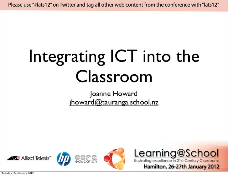 Integrating ICT into the                           Classroom                                 Joanne Howard                ...