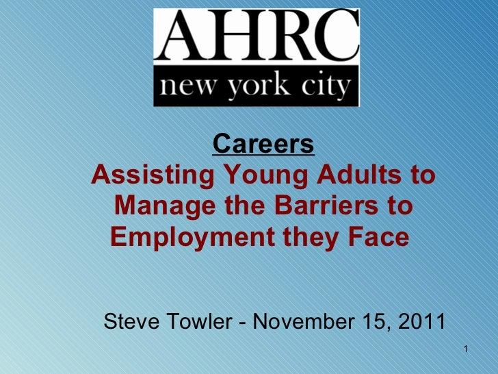 Careers Assisting Young Adults to Manage the Barriers to Employment they Face   Steve Towler - November 15, 2011