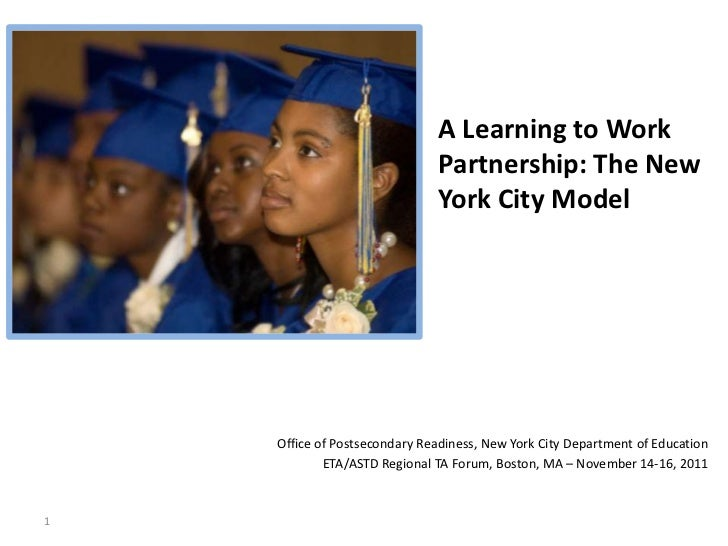 A Learning to Work                              Partnership: The New                              York City Model    Offic...