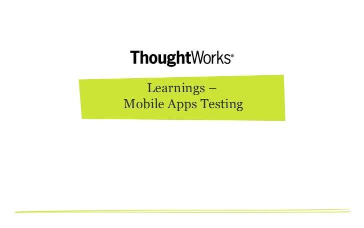 Learnings –Mobile Apps Testing