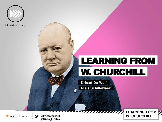 @kristofdewulf @Niels_InSites LEARNING FROM W. CHURCHILL Kristof De Wulf LEARNING FROM W. CHURCHILL Niels Schillewaert