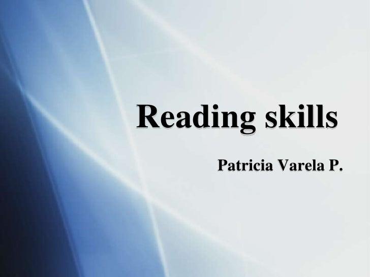 Reading skills<br />Patricia Varela P. <br />